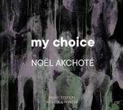 Noel Akchoté: Akchote: My Choice