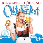 Blaskapelle Döfering: Bläst zum Oktoberfest