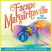 Escape To Margaritaville - The Musical