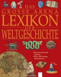Das große Arena Lexikon der Weltgeschichte