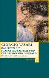 Das Leben des Francesco Salviati und des Christofani Gherardi