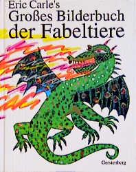 Eric Carle's Großes Bilderbuch der Fabeltiere