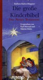 Die große Kinderbibel: Das Neue Testament