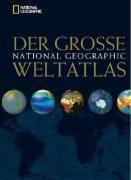 Der große National Geographic Weltatlas