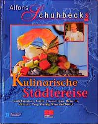 Alfons Schuhbecks kulinarische Städtereise