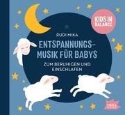 Entspannungsmusik für Babys. Zum Einschlafen und Beruhigen