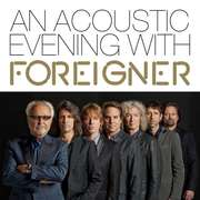 Foreigner: An Acoustic Evening With Foreigner