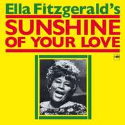 Ella Fitzgerald: Sunshine Of Your Love