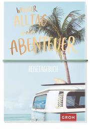 Reisetagebuch - Weniger Alltag, mehr Abenteuer - Cover