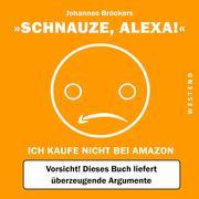 Schnauze, Alexa! - Cover