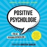 Positive Psychologie für die Personalentwicklung - Motivationskrisen meistern & Fachkräftemangel trotzen - Cover