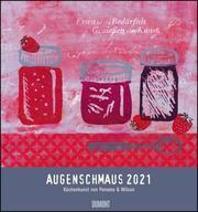 Augenschmaus 2021 - Küchen- und Kunst-Kalender - Siebdrucke mit sinnigen Sprüchen - Von Henrike Wilson und Panama - Wandkalender Format 45 x 48 cm
