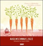 Augenschmaus 2022 - Küchen- und Kunst-Kalender - Siebdrucke mit sinnigen Sprüchen - Von Henrike Wilson und Panama - Wandkalender Format 45 x 48 cm