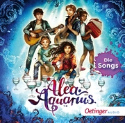 Alea Aquarius - Die Songs