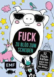 Kartenbox Fuck: Zu blöd zum Scheißen - 52 Fluch-Karten gegen den Wahnsinn des Alltags