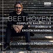 Complette Bagatelles, Diabelli & Eroica Variations