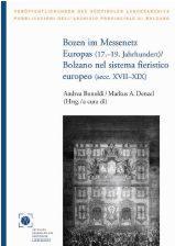 Bozen im Messenetz Europas (17.-19.Jahrhundert)/Bolzano nel sistema fieristico europeo (secc.XVII-XIX) - Cover