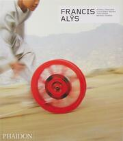Francis Alÿs: Revised & Expanded Edition
