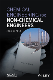 Chemical Engineering for Non-Chemical Engineers - Cover