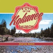 The Life Cycle of the Kokanee Salmon - Cover