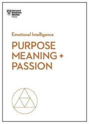 Purpose, Meaning, and Passion