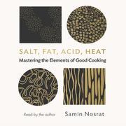 Salt, Fat, Acid, Heat - Mastering the Elements of Good Cooking (Unabridged) - Cover
