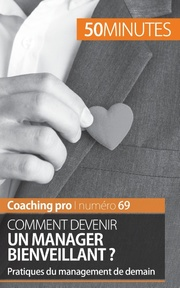 Comment devenir un manager bienveillant ?