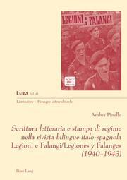 Scrittura letteraria e stampa di regime nella rivista bilingue italo-spagnola Legioni e Falangi/Legiones y Falanges (1940-1943)