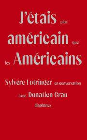 J'étais plus américain que les Américains