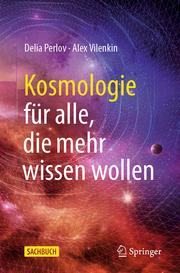 Kosmologie für alle, die mehr wissen wollen - Cover