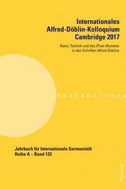 Internationales Alfred-Döblin-KolloquiumCambridge 2017