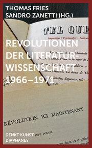 Revolutionen der Literaturwissenschaft 1966-1971