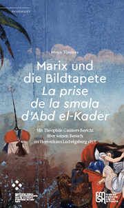 Marix und die Bildtapete 'La prise de la smala d'Abd el-Kader'