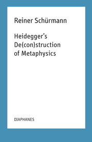 Heidegger's De(con)struction of Metaphysics