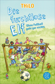 Die furchtlose Elf - Ohne Fußball geht gar nichts - Cover