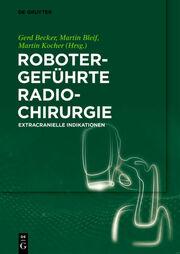 Robotergeführte Radiochirurgie - Cover