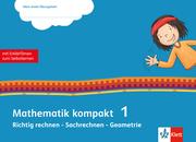 Mathematik kompakt 1. Richtig rechnen - Sachrechnen - Geometrie - Cover