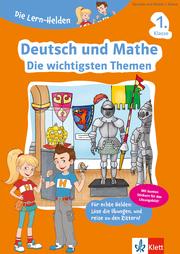 Die Lern-Helden Deutsch und Mathe. Die wichtigsten Themen 1. Klasse - Cover