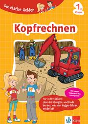 Klett Die Mathe-Helden Kopfrechnen 1. Klasse - Cover