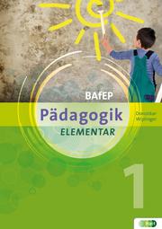 PÄDAGOGIK elementar für BAfEP. Band 1