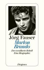 Marlon Brando, der versilberte Rebell