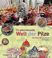 Die geheimnisvolle Welt der Pilze - Cover
