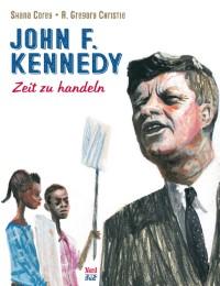 John F. Kennedy - Zeit zu handeln
