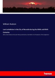 Leet Jurisdiction in the City of Norwich during the XIIIth and XIVth Centuries