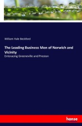 The Leading Business Men of Norwich and Vicinity