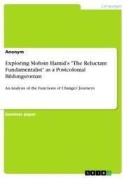 Exploring Mohsin Hamid's 'The Reluctant Fundamentalist' as a Postcolonial Bildungsroman