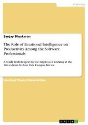 The Role of Emotional Intelligence on Productivity Among the Software Professionals