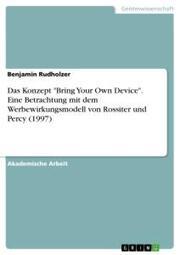 Das Konzept 'Bring Your Own Device'. Eine Betrachtung mit dem Werbewirkungsmodell von Rossiter und Percy (1997)
