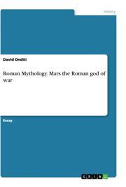 Roman Mythology. Mars the Roman god of war