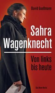 Von links bis heute: Sahra Wagenknecht - Cover